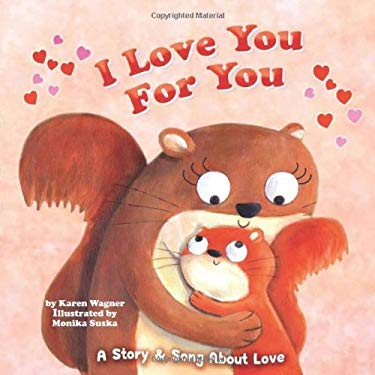 I Love You for You: A Story and Song of Love 9781607278405