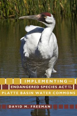 Implementing the Endangered Species Act on the Platte Basin Water Commons 9781607320548