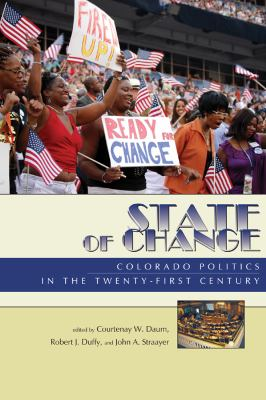 State of Change: Colorado Politics in the Twenty-First Century 9781607320869