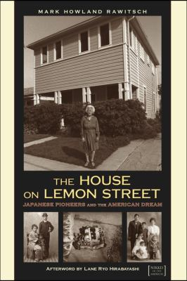 The House on Lemon Street: Japanese Pioneers and the American Dream 9781607321651