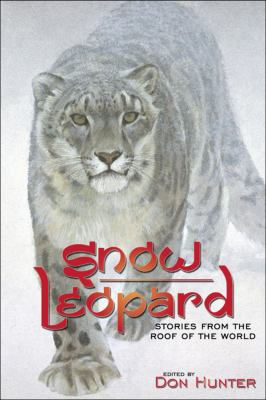 Snow Leopard: Stories from the Roof of the World 9781607321934