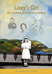 Lizzy's Girl: The Journey of a Psychic Medium 12756303