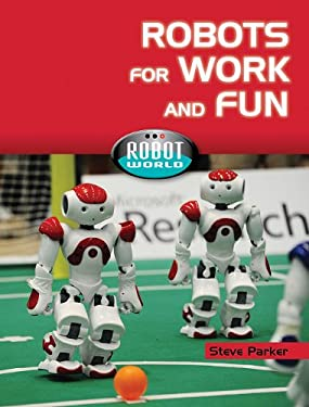 Robots for Work and Fun 9781607530718