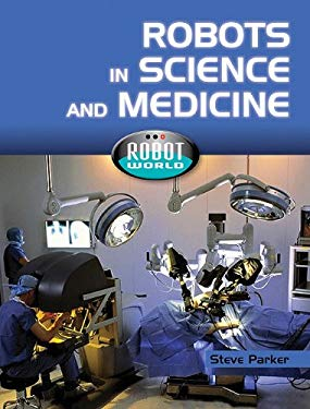 Robots in Science and Medicine 9781607530749