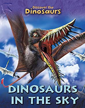 Dinosaurs in the Sky 9781607531081