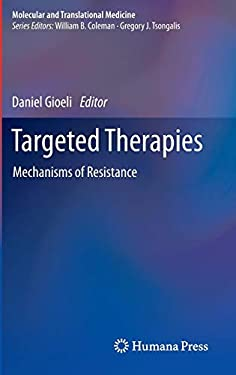 Targeted Therapies: Mechanisms of Resistance 9781607614777