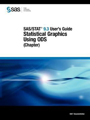 SAS/Stat 9.3 User's Guide: Statistical Graphics Using Ods (Chapter) 9781607646280