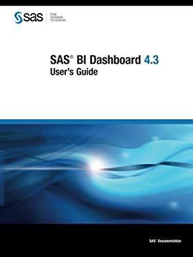 SAS Bi Dashboard 4.3: User's Guide 9781607647775