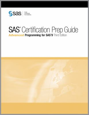SAS Certification Prep Guide:: Advanced Programming for SAS 9, Third Edition 9781607649250