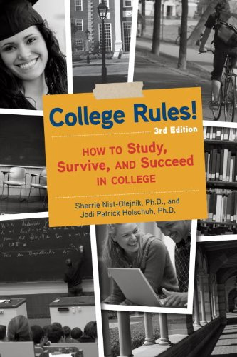 College Rules!, 3rd Edition: How to Study, Survive, and Succeed in College 9781607740018
