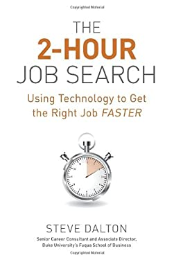 The 2-Hour Job Search: Using Technology to Get the Right Job Faster 9781607741701