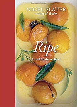 Ripe: A Cook in the Orchard 9781607743323