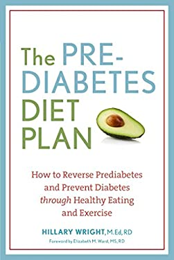 Prediabetes Diet Plan : How to Reverse Prediabetes and Prevent Diabetes Through Healthy Eating and Exercise