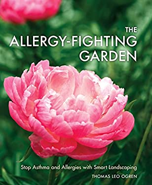 Allergy-Fighting Garden : Stop Asthma and Allergies with Smart Landscaping