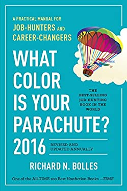 What Color Is Your Parachute? 2016 : A Practical Manual for Job-Hunters and Career-Changers