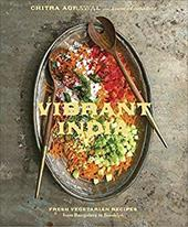 Vibrant India: Fresh Vegetarian Recipes from Bangalore to Brooklyn 23761924