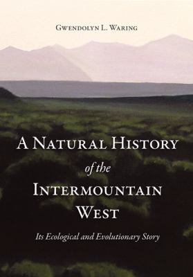 A Natural History of the Intermountain West: Its Ecological and Evolutionary Story 9781607810285