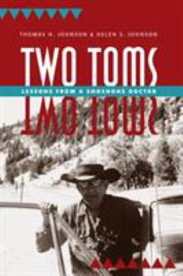 Two Toms: Lessons from a Shoshone Doctor 9781607810902