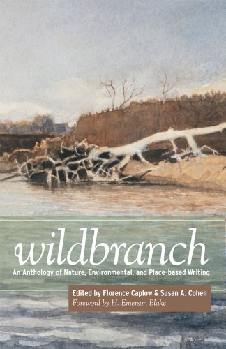 Wildbranch: An Anthology of Nature, Environmental, and Place-Based Writing 9781607811244