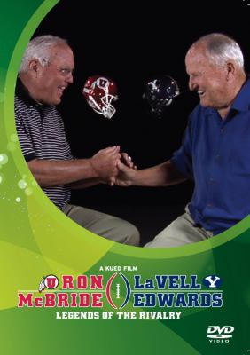 Ron McBride & Lavell Edwards: Legends of the Rivalry 9781607811404