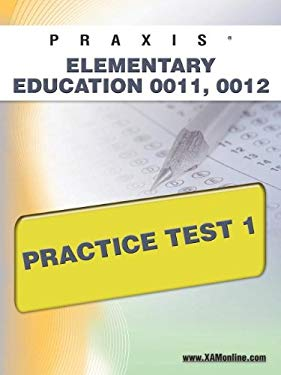 Praxis Elementary Education 0011, 0012 Practice Test 1 9781607871170