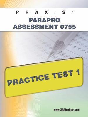 Praxis Parapro Assessment 0755 Practice Test 1 9781607871279