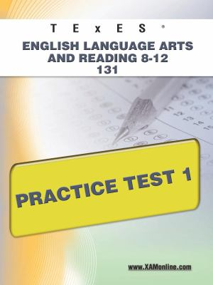 Texes English Language Arts and Reading 8-12 131 Practice Test 1 9781607872757