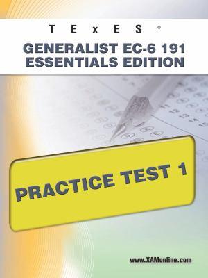 Texes Generalist EC-6 191 Essentials Edition Practice Test 1 9781607872771