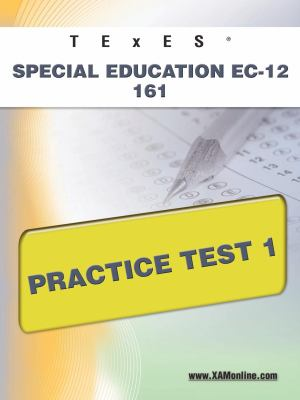 TExES Special Education EC-12 161 Practice Test 1 9781607872795