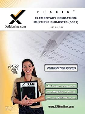 Praxis Elementary Education: Multiple Subjects (5031) 9781607873303