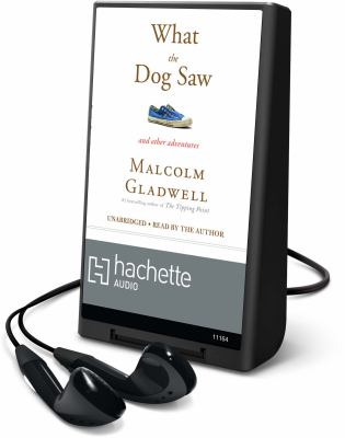 What the Dog Saw: And Other Adventures [With Earbuds] 9781607884095