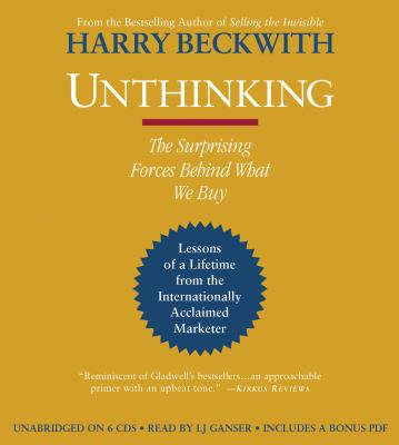 Unthinking: The Surprising Forces Behind What We Buy 9781607886235
