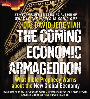 The Coming Economic Armageddon: What Bible Prophecy Warns about the New Global Economy 9781607886518