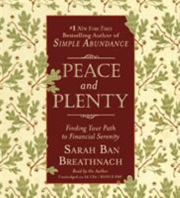 Peace and Plenty: Finding Your Path to Financial Serenity 9781607886594