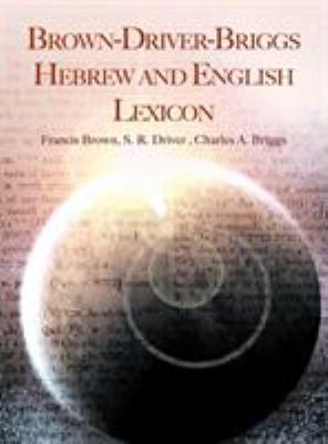 Brown-Driver-Briggs Hebrew and English Lexicon 9781607963172