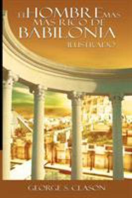El Hombre M S Rico de Babilionia - Ilustrado 9781607963608
