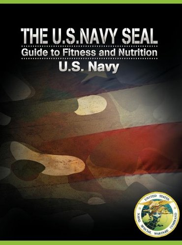 The U.S. Navy Seal Guide to Fitness and Nutrition 9781607963882
