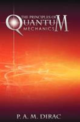 The Principles of Quantum Mechanics 9781607964469