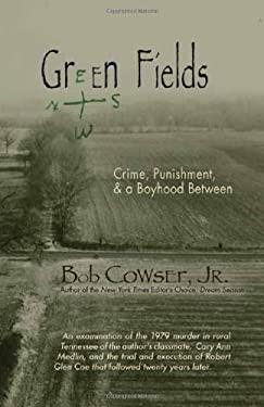 Green Fields: Crime, Punishment, & a Boyhood Between 9781608010189