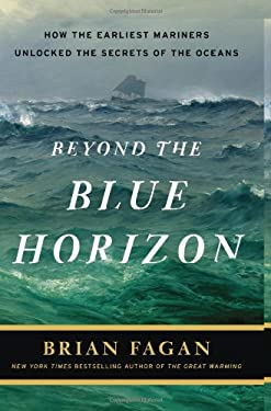 Beyond the Blue Horizon: How the Earliest Mariners Unlocked the Secrets of the Oceans 9781608190058