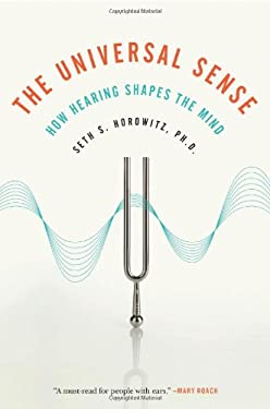 The Universal Sense: How Hearing Shapes the Mind 9781608190904