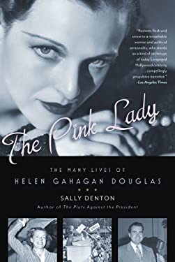 The Pink Lady: The Many Lives of Helen Gahagan Douglas 9781608191000