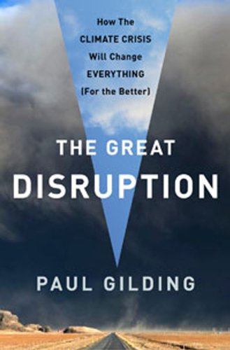 The Great Disruption: Why the Climate Crisis Will Bring on the End of Shopping and the Birth of a New World 9781608192236