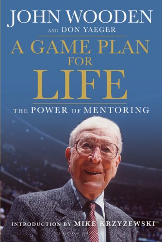 A Game Plan for Life: The Power of Mentoring 9781608192687