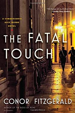 The Fatal Touch: A Commissario Alec Blume Novel 9781608193295