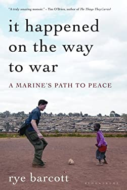It Happened on the Way to War: A Marine's Path to Peace 9781608194315