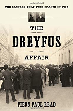 The Dreyfus Affair: The Scandal That Tore France in Two 9781608194322