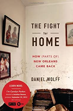 The Fight for Home: How (Parts Of) New Orleans Came Back 9781608194797