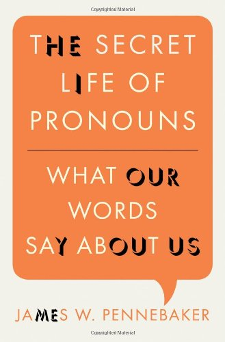 The Secret Life of Pronouns: What Our Words Say about Us 9781608194803