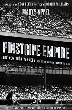 Pinstripe Empire: The New York Yankees from Before the Babe to After the Boss 9781608194926